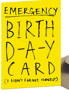 Emergency Birthday Card (Belated Greeting Card)