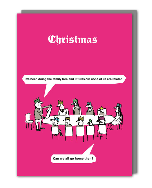 Turns out none of us are related. Can we go home then? - funny Christmas card