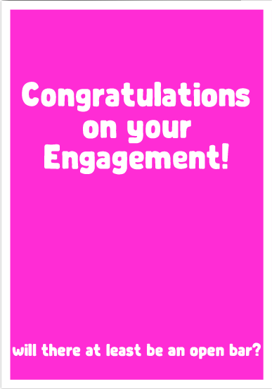 Congratulations On The Engagement, Will There Be A Free Bar? - Funny Engagement Card
