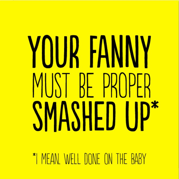 Your Fanny Must Be Smashed Up Congrats On The Baby - Humorous New Baby Card