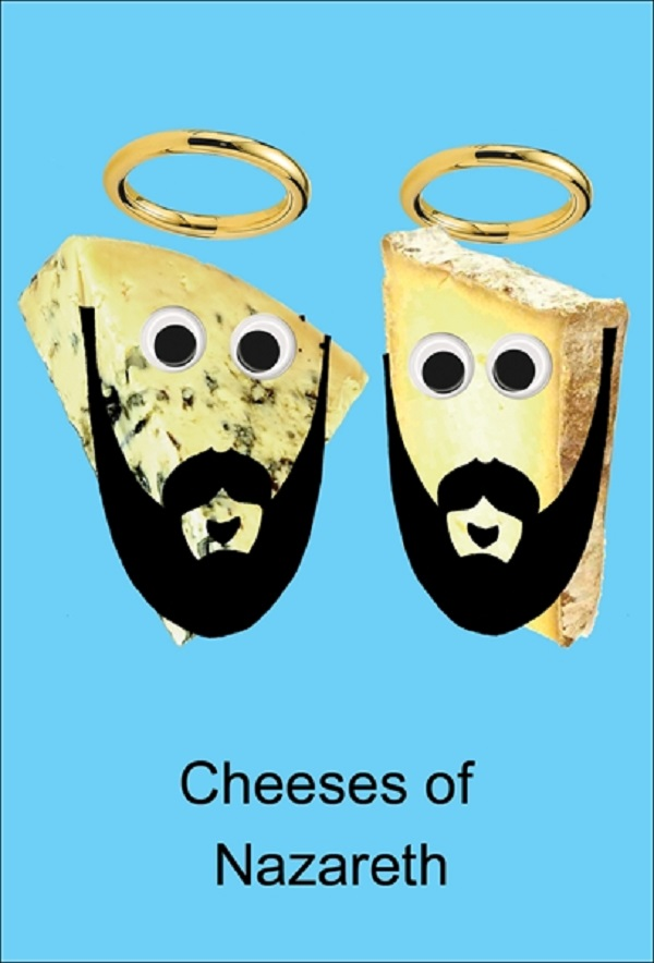 Cheeses Of Nazarath - two cheeses with halos & beards - Funny Christmas card