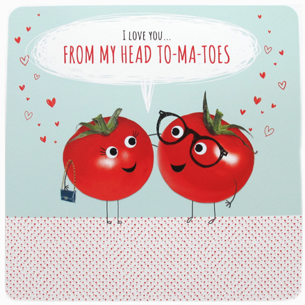 I love you from my head to-ma-toes - funny valentines card