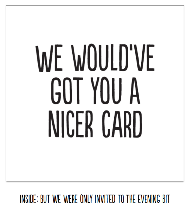 Wouldve got your a nicer card - funny wedding card