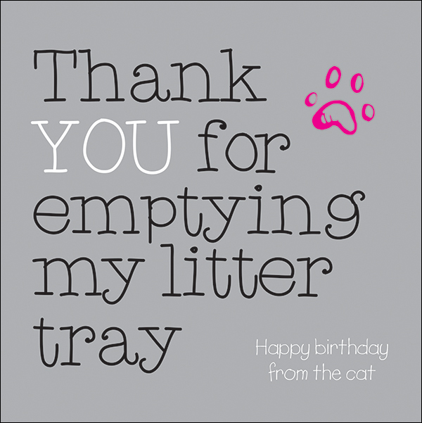 Thank you for emptying my litter tray - funny birthday card from the cat