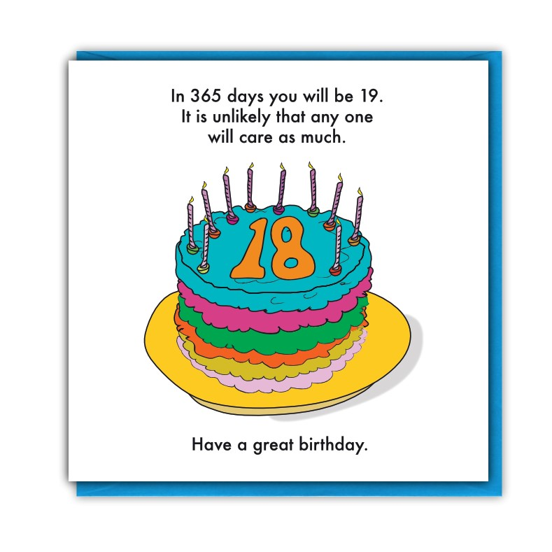 in 365 days you will be 19 and no one will care - funny 18t h birthday card