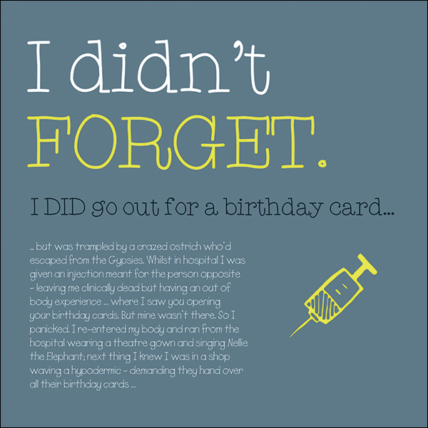 Didnt forget - funny belated birthday card