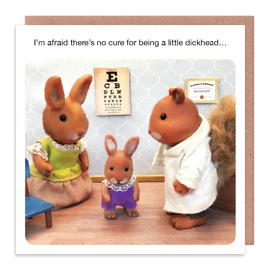 No cure for being a little dickhead - get well soon card
